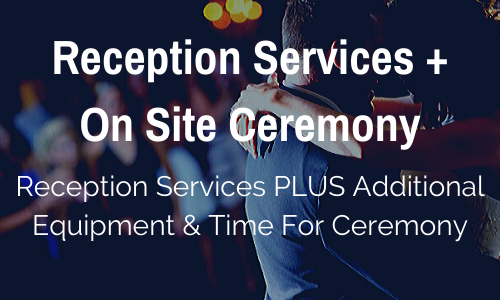 Reception & Ceremony Services